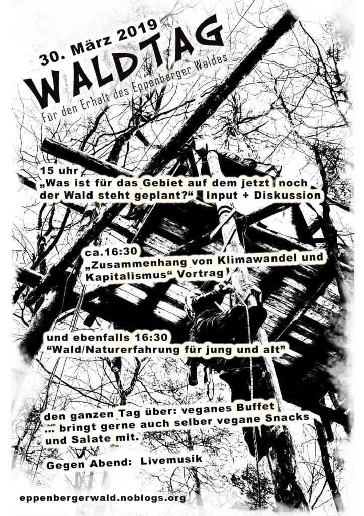 """""""Hey ihr da draußen,<br /> hiermit wollen wir (Menschen aus und um die Besetzung des Eppenberger Waldes) euch einladen am 30. März 2019 zum Waldtag in den Eppenberger Wald zu kommen, um die Besetzung und Hintergründe des Protestes dort kennen zu lernen.<br /> infos: eppenbergerwald.noblogs.org"""